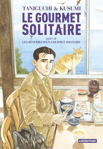 Couverture du livre « Le gourmet solitaire ; les rêveries d'un gourmet solitaire » de Jiro Taniguchi et Masayuki Kusumi aux éditions Casterman