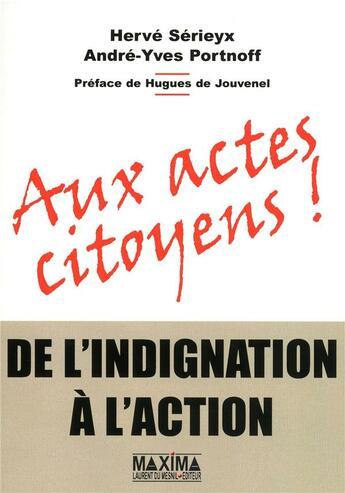 Couverture du livre « Aux actes citoyens ; de l'indignation à l'action » de Herve Serieyx aux éditions Maxima Laurent Du Mesnil
