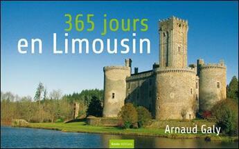 Couverture du livre « 365 jours en Limousin » de Arnaud Galy aux éditions Geste