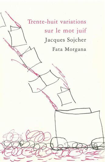Couverture du livre « 38 variations sur le mot juif » de Jacques Sojcher aux éditions Fata Morgana