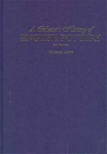Couverture du livre « A Collectors History Of English Pottery /Anglais » de Lewis G aux éditions Antique Collector's Club