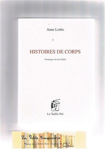 Couverture du livre « Histoires de corps » de Anne Lorho aux éditions Taillis Pre