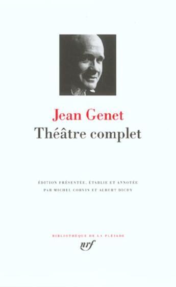 Couverture du livre « Jean Genet ; théâtre complet » de Michel Corvin et Albert Dichy et Jean Genet aux éditions Gallimard