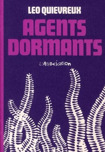 Couverture du livre « Agents dormants » de Leo Quievreux aux éditions L'association