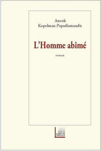 Couverture du livre « L'Homme Abime » de Anouk Kopelman-Papadiamandis aux éditions Melis