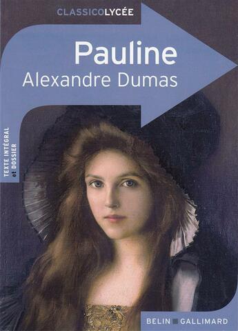 Couverture du livre « CLASSICO LYCEE ; Pauline, d'Alexandre Dumas » de Emmanuelle Wurtz aux éditions Belin