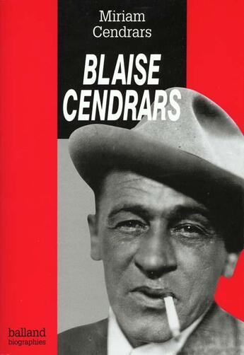 Couverture du livre « Blaise Cendrars » de Miriam Cendrars aux éditions Balland