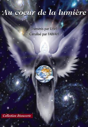 Couverture du livre « Au coeur de la lumière » de Fabiah aux éditions Societe Des Ecrivains
