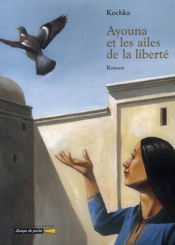 Couverture du livre « Ayouna et les ailes de la liberté » de Kochka aux éditions Grasset Jeunesse