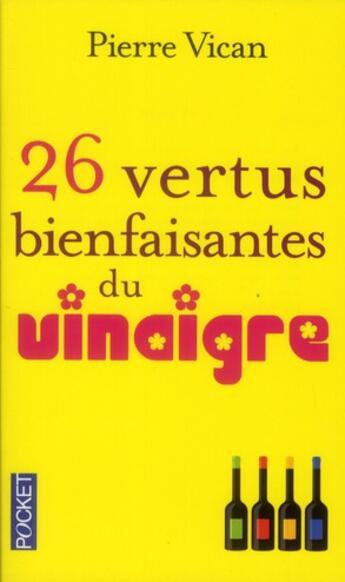 Couverture du livre « 26 vertus bienfaisantes du vinaigre » de Pierre Vican aux éditions Pocket