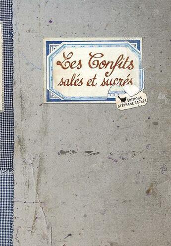 Couverture du livre « Les confits salés et sucrés » de Francois Mailhes et Jacques Bertinier aux éditions Les Cuisinieres