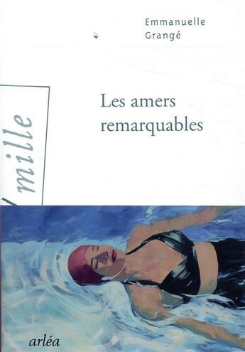 Couverture du livre « Les amers remarquables » de Emmanuelle Grange aux éditions Arlea