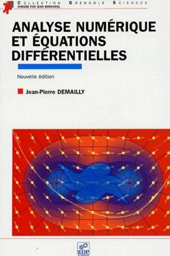 Couverture du livre « Analyse numérique et équations différentielles (édition 2006) » de Demailly Jp aux éditions Edp Sciences