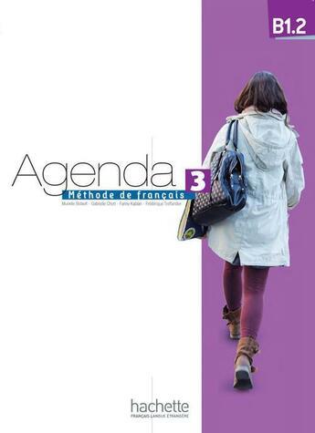 Couverture du livre « Agenda 3 b1.2 : livre de l'eleve + dvd-rom » de Bidault Murielle aux éditions Hachette Fle