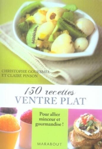 Couverture du livre « 130 recettes ventre plat » de Claire Pinson et Christophe Gouesmel aux éditions Marabout