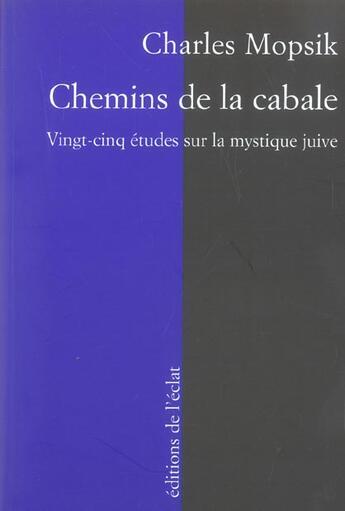 Couverture du livre « Chemins de la cabale ; vingt-cinq études sur la mystique juive » de Charles Mopsik aux éditions Eclat