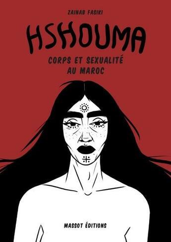 Couverture du livre « Hshouma ; corps et sexualité au Maroc » de Zainab Fasiki aux éditions Massot Editions