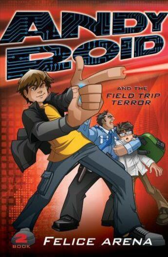 Couverture du livre « Andy Roid & the Field Trip Terror » de Arena Felice aux éditions Penguin Books Ltd Digital