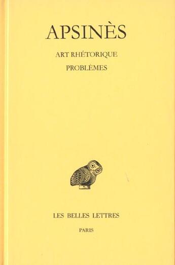 Couverture du livre « Art Rhetorique/Problemes A Faux Semblant » de Apsines aux éditions Belles Lettres