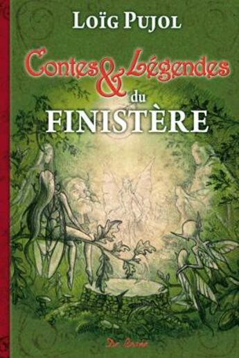 Couverture du livre « Contes et légendes du Finistère » de Loig Pujol aux éditions De Boree