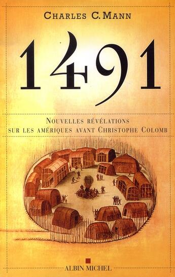 Couverture du livre « 1491; nouvelles révélations sur les amériques avant christophe colomb » de Mann-C.C aux éditions Albin Michel