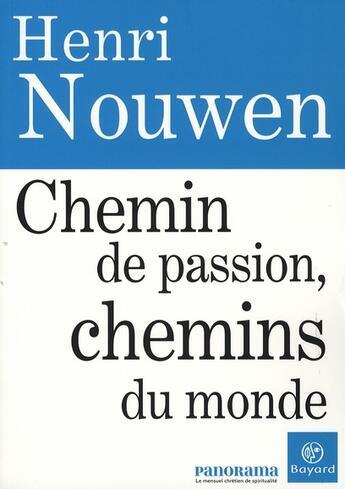 Couverture du livre « Chemin de passion, chemins du monde » de  aux éditions Bayard