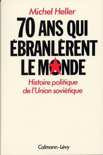 Couverture du livre « 70 Ans Qui Ebranlerent Le Monde » de Heller-M aux éditions Calmann-levy