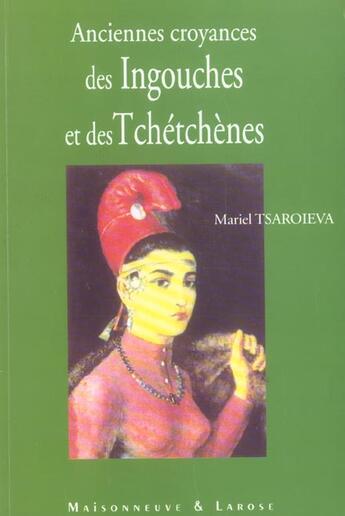 Couverture du livre « Anciennes Croyances Des Ingouches Et Des Tchetchenes » de Tsaroieva M aux éditions Maisonneuve Larose