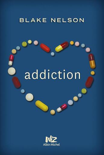 Couverture du livre « Addiction » de Blake Nelson aux éditions Albin Michel Jeunesse