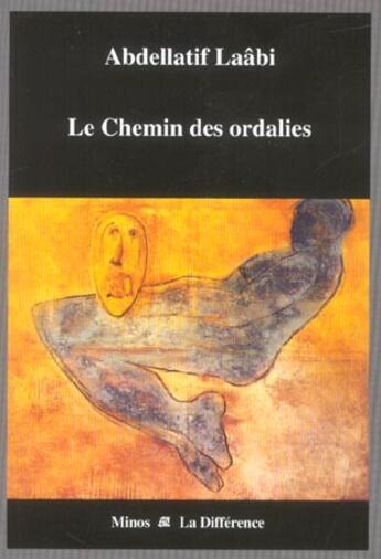 Couverture du livre « Chemin des ordalies (le ) » de Abdellatif Laabi aux éditions La Difference