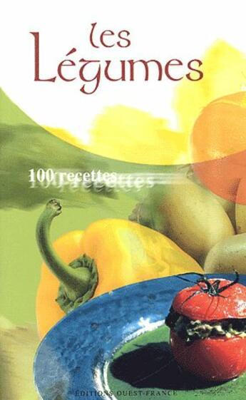 Couverture du livre « Les legumes,100 recettes » de Jean-Luc Brillet aux éditions Ouest France