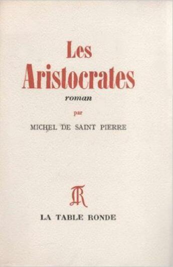 Couverture du livre « Aristocrates » de Saint Pierre M D. aux éditions Table Ronde