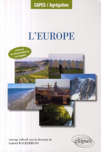 Couverture du livre « Europe ; manuel et dissertations corrigées » de Wackermann aux éditions Ellipses Marketing