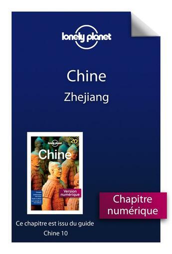 Couverture du livre « Chine ; Zhejiang (10e édition) » de Collectif aux éditions Lonely Planet France