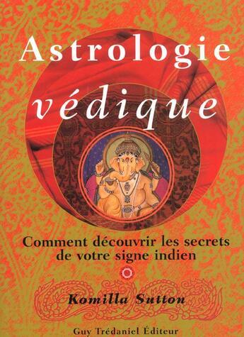 Couverture du livre « Astrologie Vedique » de Sutton Komilla aux éditions Tredaniel