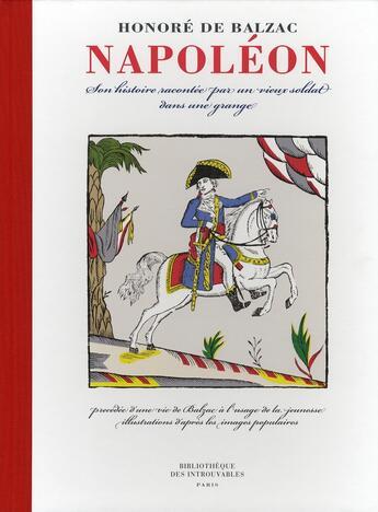 Couverture du livre « Napoléon ; son histoire racontée par un vieux soldat dans une grange » de Honoré De Balzac et Jean Tulard aux éditions Bibliotheque Des Introuvables