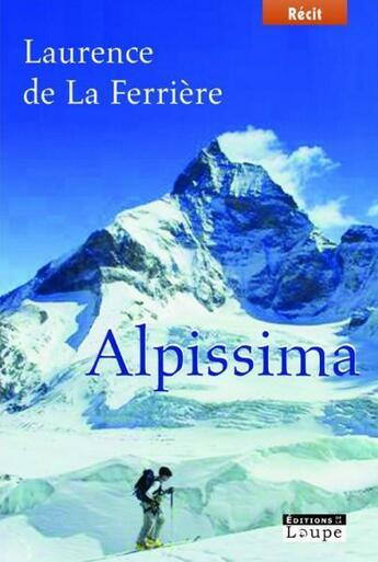 Couverture du livre « Alpissima » de Laurence De La Ferriere aux éditions Editions De La Loupe