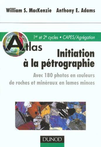 Couverture du livre « Atlas Initiation Petrographie » de Mackenzie aux éditions Dunod