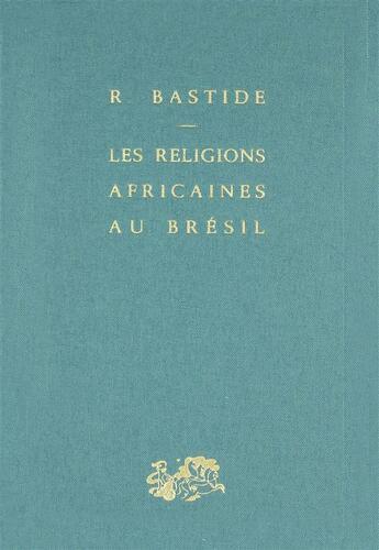 Couverture du livre « Les religions africaines au Brésil » de Roger Bastide aux éditions Puf