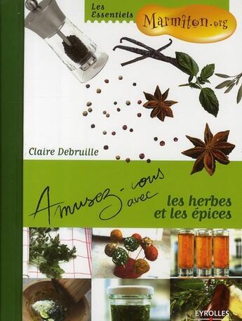 Couverture du livre « Amusez-Vous Avec ; Les Herbes Et Les Epices » de Debruille Clair aux éditions Organisation