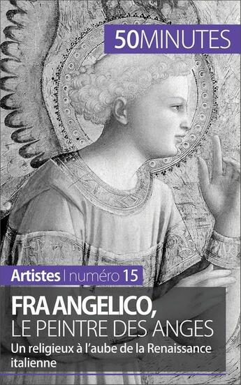 Couverture du livre « Fra Angelico, le peintre des anges » de Blondeau Morizo aux éditions 50 Minutes