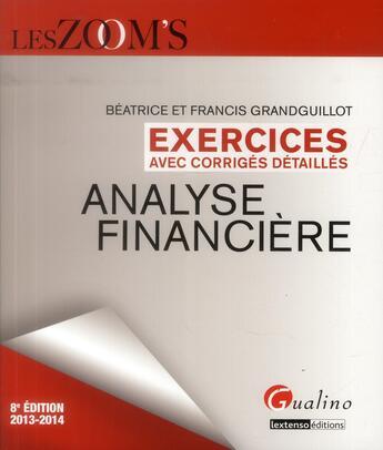 Couverture du livre « Analyse financière ; exercices avec corrigés détaillés (8e édition) » de Beatrice Grandguillot et Francis Grandguillot aux éditions Gualino