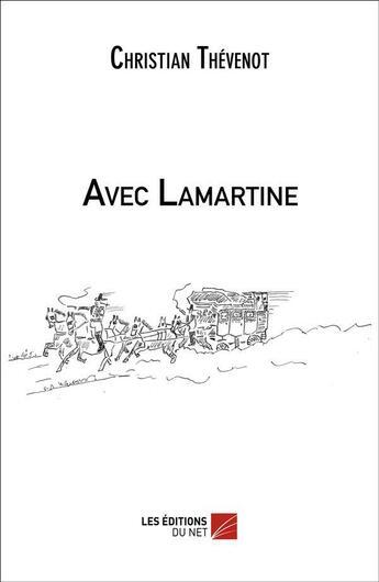 Couverture du livre « Avec Lamartine » de Christian Thevenot aux éditions Editions Du Net