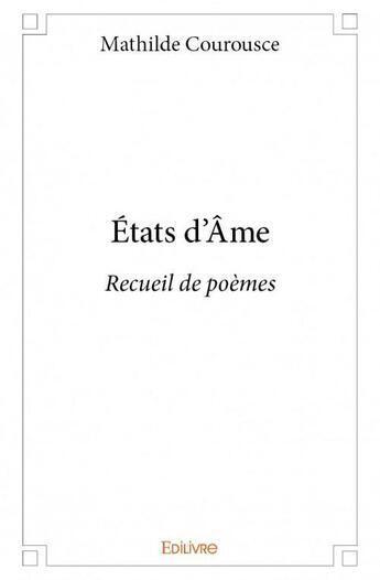 Couverture du livre « États d'âme » de Mathilde Courousce aux éditions Edilivre-aparis