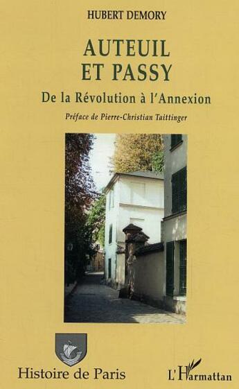 Couverture du livre « Auteuil Et Passy ; De La Revolution A L'Annexion » de Hubert Demory aux éditions Harmattan