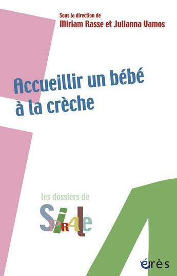Couverture du livre « Accueillir un bébé à la crèche » de Rasse Miriam/ Vamos aux éditions Eres
