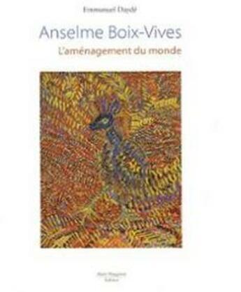 Couverture du livre « Anselme Boix-Vives ; l'aménagement du monde » de Emmanuel Dayde aux éditions Alain Margaron