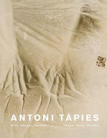 Couverture du livre « Antoni Tàpies ; image, corps, pathos » de Eva Schmidt aux éditions Snoeck