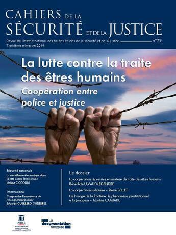 Couverture du livre « CAHIERS DE LA SECURITE N.29 ; la coopération police-justice dans la lutte contre la traite des êtres humains » de Cahiers De La Securite aux éditions Documentation Francaise