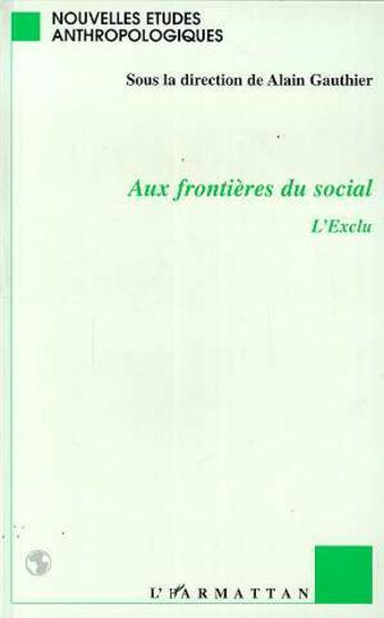 Couverture du livre « Aux frontières du social ; l'exclu » de Collectif aux éditions L'harmattan